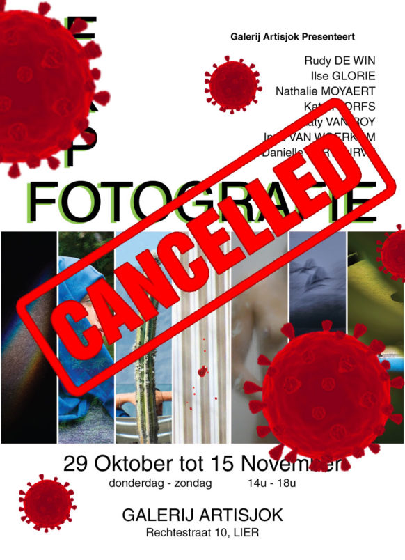 """Poster of the Expo with the names of the 7 photographers on it, 7 small fragments of photos, the dates (29/10/2020 untill 15/11/2020) and the place (Artisjok, Rechtestraat 10, Lier Belgium) On the Poster you can read the word """"cancelled"""" in red letters. Red artistic interpretations of a virus molecule are flying around the word cancelled"""